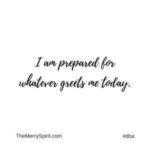 Affirmation-i-am-prepared-for-whatever-greets-me-today