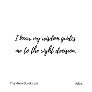 Affirmation-i-know-my-wisdom-guides-me-to-the-right-decision