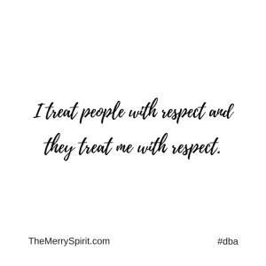Affirmation-i-treat-people-with-respect-and-they-treat-me-with-respect